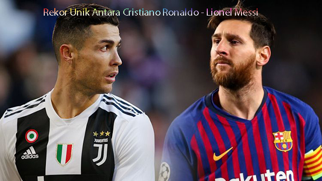 Rekor Unik Antara Cristiano Ronaldo - Lionel Messi