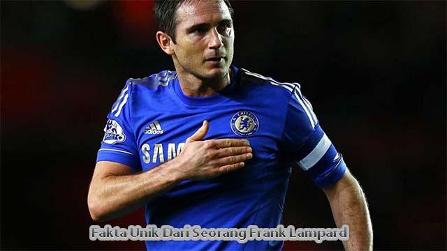 Fakta Unik Dari Seorang Frank Lampard