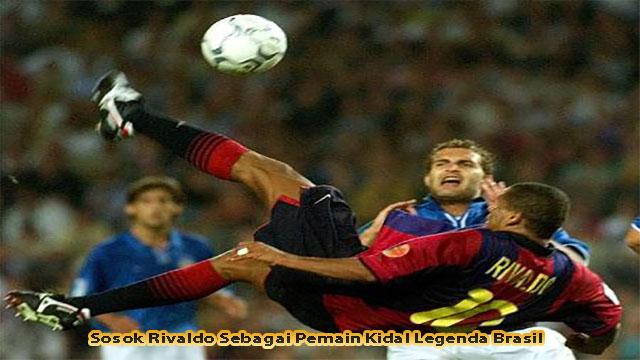 Sosok Rivaldo Sebagai Pemain Kidal Legenda Brasil