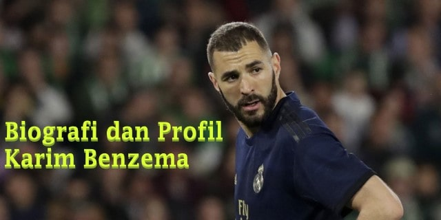 Biografi dan Profil Lengkap Karim Benzema